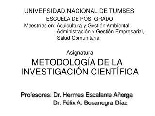 UNIVERSIDAD NACIONAL DE TUMBES             ESCUELA DE POSTGRADO  Maestr as en: Acuicultura y Gesti n Ambiental,