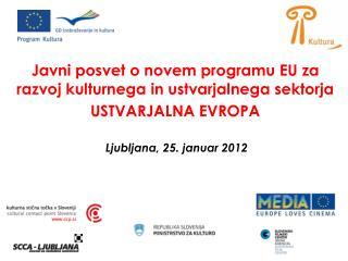 Javni posvet o novem programu EU za razvoj kulturnega in ustvarjalnega sektorja USTVARJALNA EVROPA