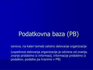 Podatkovna baza (PB)
