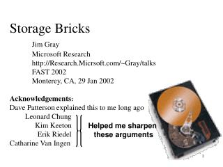 Storage Bricks   Jim Gray  Microsoft Research  Research.Micrsoft