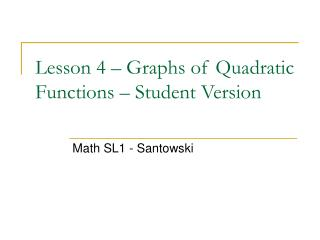Lesson 4 – Graphs of Quadratic Functions – Student Version