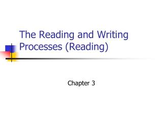 The Reading and Writing Processes Reading