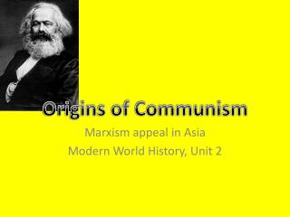 Marxism appeal in Asia Modern World History, Unit 2