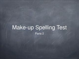 Make-up Spelling Test