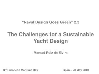 """Naval  Design Goes  Green"" 2.3 The Challenges for  a  Sustainable Yacht Design"