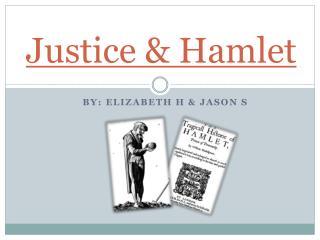 Justice & Hamlet