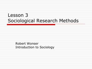 Lesson 3  Sociological Research Methods
