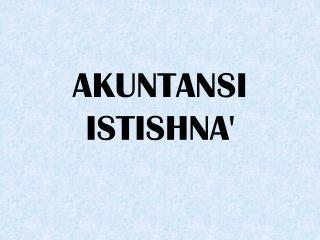 AKUNTANSI ISTISHNA'