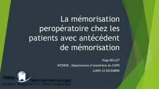 La mémorisation peropératoire chez les patients avec antécédent de mémorisation