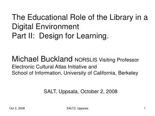 The Educational Role of the Library in a Digital Environment  Part II:  Design for Learning.