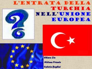 L'ENTRATA DELLA TURCHIA NELL' UNIONE EUROPEA