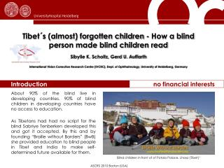 Tibet s almost forgotten children - How a blind person made blind children read  Sibylle K. Scholtz, Gerd U. Auffarth  I