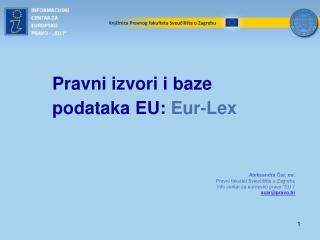 Pravni izvori i baze podataka EU:  Eur-Lex