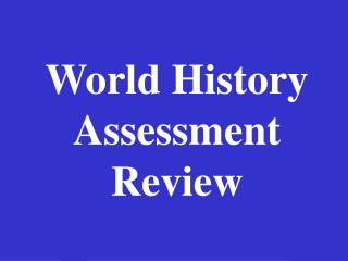 World History Assessment Review