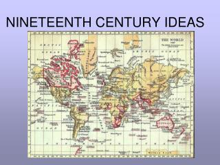 NINETEENTH CENTURY IDEAS