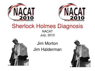 Sherlock Holmes Diagnosis NACAT July, 2010