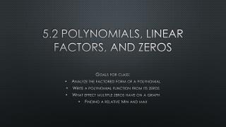 5.2 Polynomials, Linear Factors, and Zeros