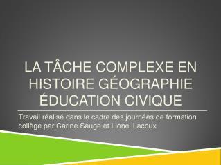 LA T�CHE COMPLEXE EN HISTOIRE G�OGRAPHIE �DUCATION CIVIQUE