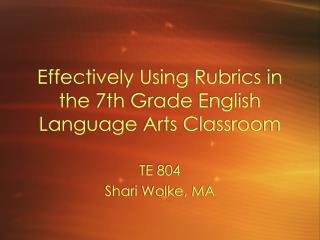 Effectively Using Rubrics in the 7th Grade English Language Arts Classroom