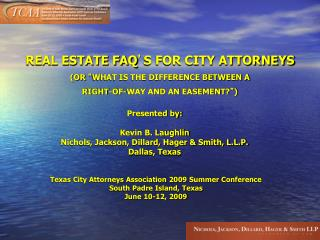 "REAL ESTATE FAQ ' S FOR CITY ATTORNEYS (OR  "" WHAT IS THE DIFFERENCE BETWEEN A"