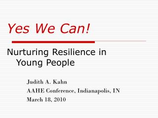 Yes We Can! Nurturing Resilience in     Young People