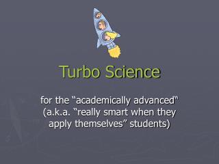 Turbo Science
