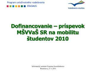 Dofinancovanie – príspevok  MŠVVaŠ  SR na mobilitu študentov 2010