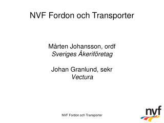 Mårten Johansson, ordf Sveriges Åkeriföretag Johan Granlund, sekr Vectura