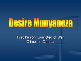 First Person Convicted of War Crimes in Canada