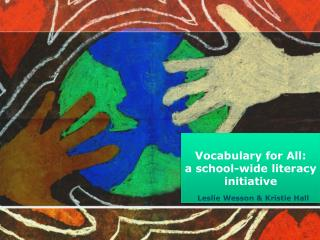 Vocabulary for All:  a school-wide literacy initiative