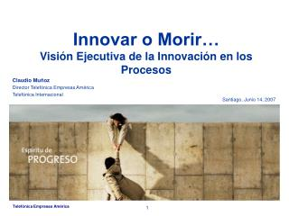Innovar o Morir  Visi n Ejecutiva de la Innovaci n en los Procesos