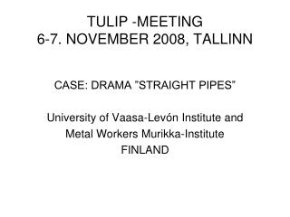 TULIP -MEETING 6-7. NOVEMBER 2008, TALLINN
