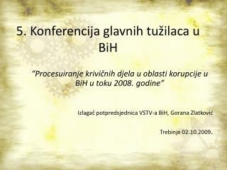 5. Konferencija glavnih tu�ilaca u BiH