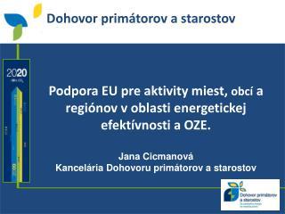Podpora  EU pre  aktivity miest ,  obcí  a  regiónov  v  oblasti energetickej efektívnosti  a OZE.