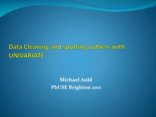 Data Cleaning and spotting outliers with UNIVARIATE