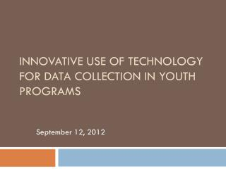 Innovative Use of technology for data collection in youth programs