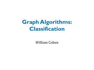 Graph Algorithms: Classification