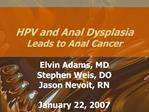 HPV and Anal Dysplasia Leads to Anal Cancer