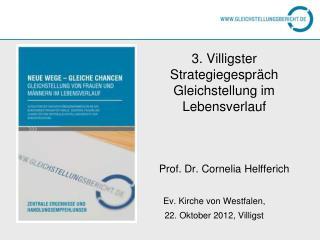 3. Villigster Strategiegespräch Gleichstellung im Lebensverlauf  Prof. Dr. Cornelia Helfferich