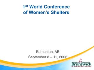 1 st  World Conference  of Women's Shelters