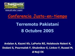 Conferencia Justo-en-tiempo Terremoto Pakistan� 8 Octubre 2005
