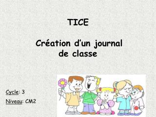 TICE                 Cr ation d un journal  de classe