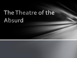 The Theatre of the Absurd