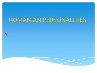 ROMANIAN PERSONALITIES