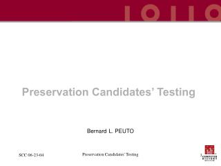 Preservation Candidates' Testing