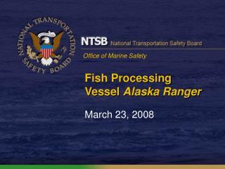 Fish Processing Vessel  Alaska Ranger