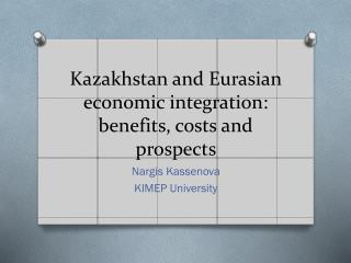 Kazakhstan and Eurasian economic integration: benefits, costs and prospects