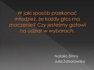 Natalia Zimny Julia Zaborowska