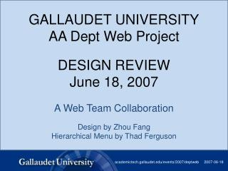 GALLAUDET UNIVERSITY AA Dept Web Project  DESIGN REVIEW June 18, 2007