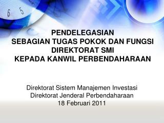 Pendelegasian Sebagian Tugas Pokok dan Fungsi Direktorat SMI  kepada Kanwil Perbendaharaan